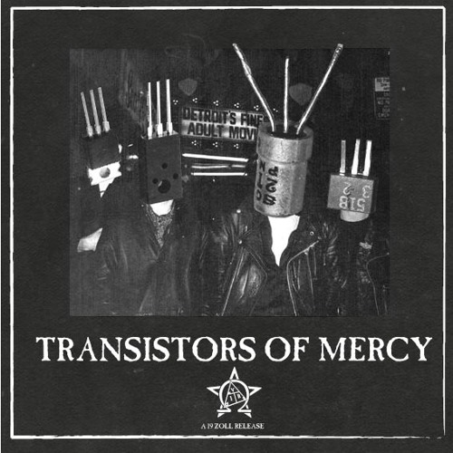 TRANSISTORS OF MERCY