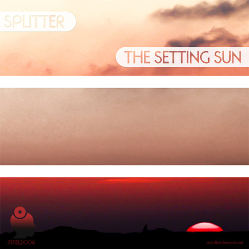 Splitter - The Setting Sun - Release Preview [MFIELD006] - Out now as a JUNO Exclusive!
