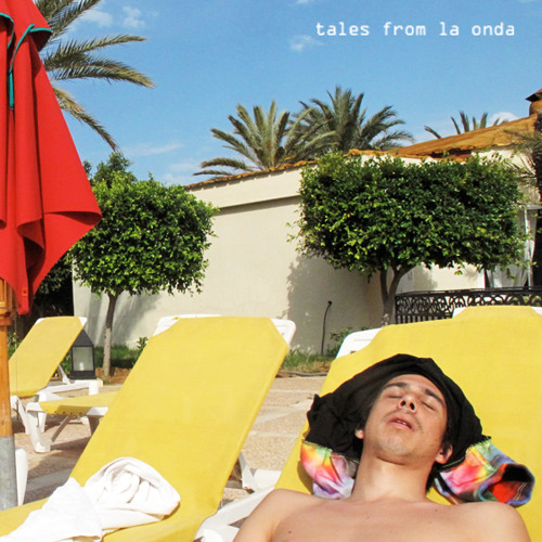 Tales From La Onda (the mixtape of your summer)