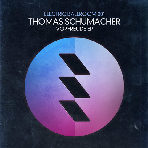 Thomas Schumacher - Vorfreude EP / Electric Ballroom 001