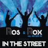 Ros & Rox Feat. Der Duck Mc In The Street Marco Testa Rmx ITF341200011
