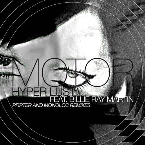 A. Motor feat. Billie Ray Martin - Hyper Lust ( Pfirter Remix Snippet )