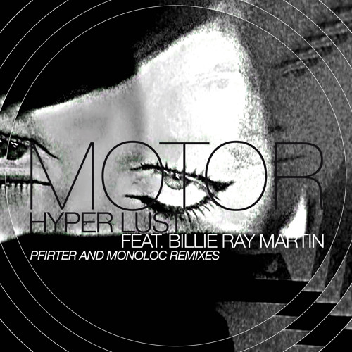 B. Motor feat. Billie Ray Martin - Hyper Lust ( Monoloc Remix Snippet )