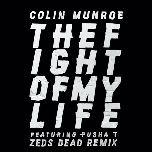 The Fight Of My Life ft. Pusha T (Zeds Dead Remix)