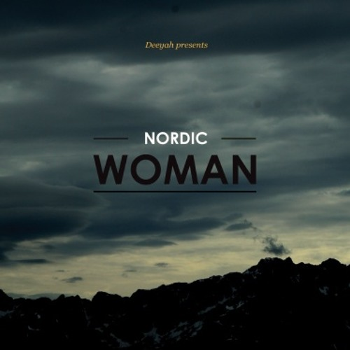 Deeyah Presents Nordic Woman