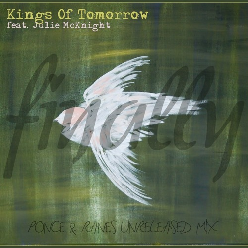 Kings Of Tomorrow Feat Julie Mcknight - Finally (Ponce & Ranes Unreleased Mix)