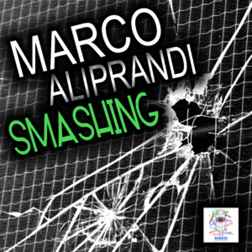 Marco Aliprandi - Smashing [Out August 08, 2012 BEATPORT EXCLUSIVE]