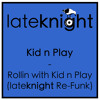 Kid n Play - Rollin With Kid n Play (Late Knight Re-Funk)