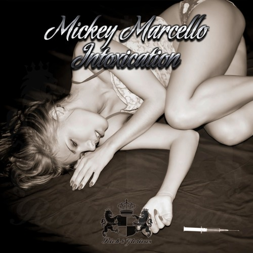 Mickey Marcello - Intoxication (Original mix) -Soundcloud Demo- OUT NOW!