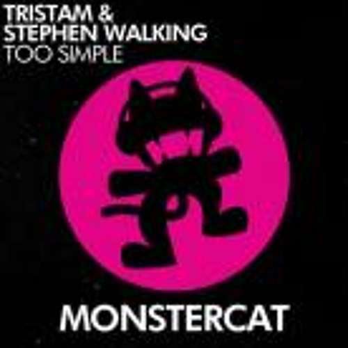 Tristam & Stephen Walking - Too Simple [Monstercat Release]