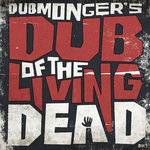 Dubmonger - Radiowaves (Dub Of The Living Dead EP) Out now!