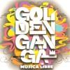 Golden Ganga - Mucho Por Venir mp3