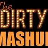 THE DIRTY MASHUP BY KIRAN KAMATH