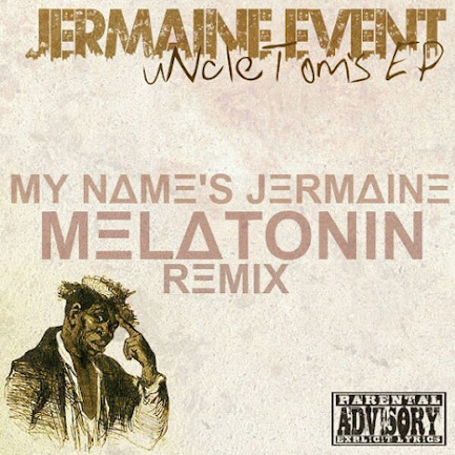 My Name's Jermaine (MΞLΔTONIN Remix)