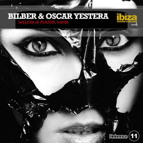Bilber & Oscar Yestera - Welcome Plastik  Noise