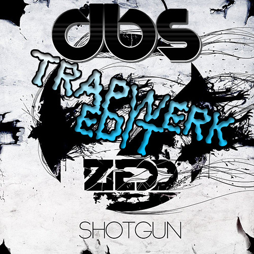 ZEDD - Shotgun (DBS TRAPWERK edit)