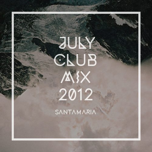 Santamaria - July Club Mix 2012