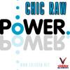 Chic Raw - Power