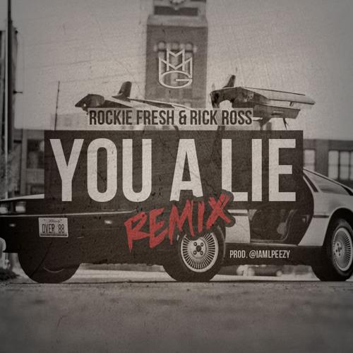 Rockie Fresh -You A Lie Remix (Feat  Rick Ross)