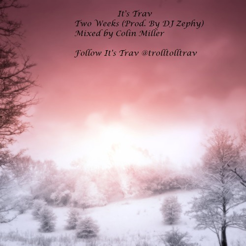 Two Weeks (Prod. By DJ Zephy)