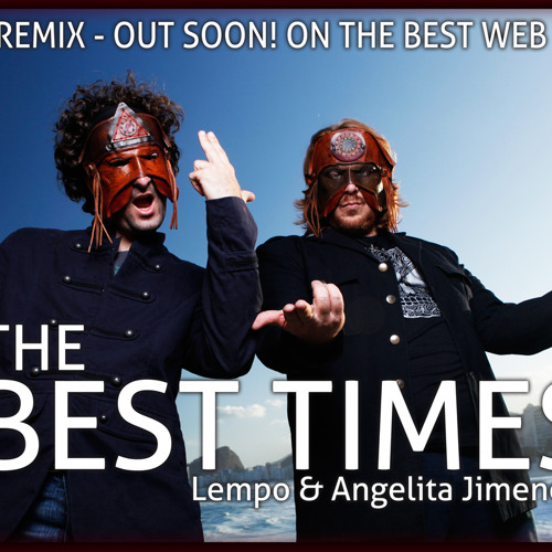 Lempo and Japwow feat Angelita Jimenez - The Best Times ( Natema Remix) - Out 06 October 2012