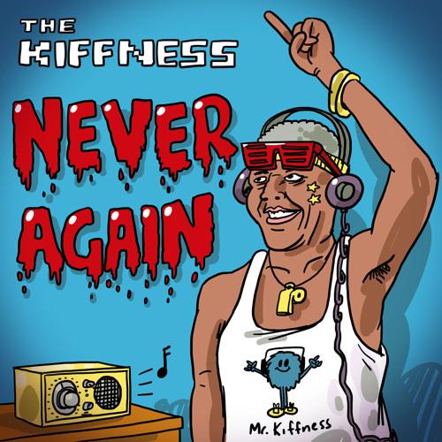 The Kiffness - Never Again