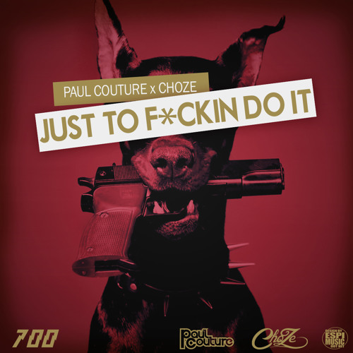 Paul Couture ft. ChoZe - Just To Do It (Prod. by Paul Couture)