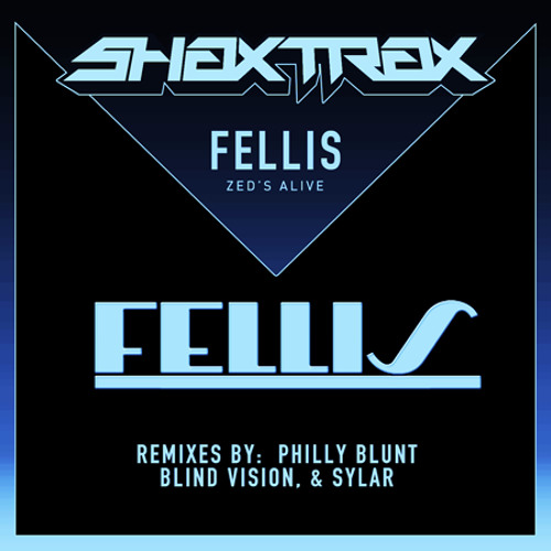 Fellis - Zed's Alive (Philly Blunt remix) [Shax Trax]