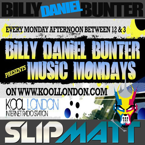 Billy Daniel Bunter & Slipmatt - Music Mondays on Kool London 16-07-2012