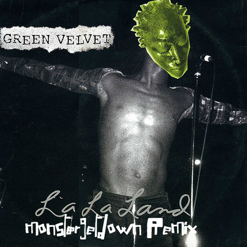 Green Velvet - La La Land - Monstergetdown Remix // FREE DL