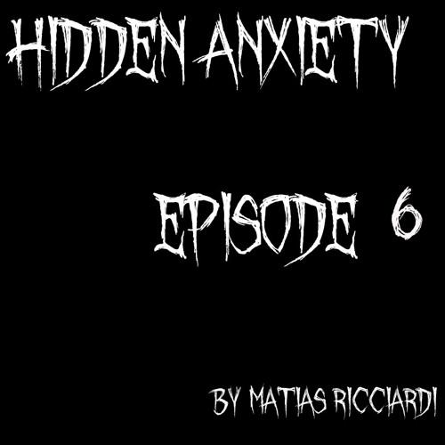 Matias Ricciardi - Hidden Anxiety (EPISODE 6 Intro)
