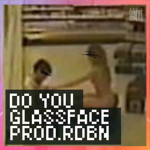 glassface - do you (prod. rdbn)
