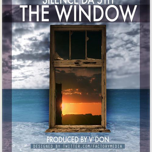 Silence Da 5th - The Window Prod. By VDon