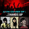 [AVM-Mr.A , D-V , M.P] Hands Up - 2pm Cover