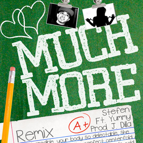 Much More Feat. Yummy [Prod. J. Dilla]