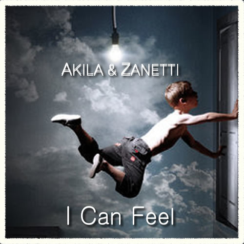Akila & Zanetti - I Can Feel (Original Mix)