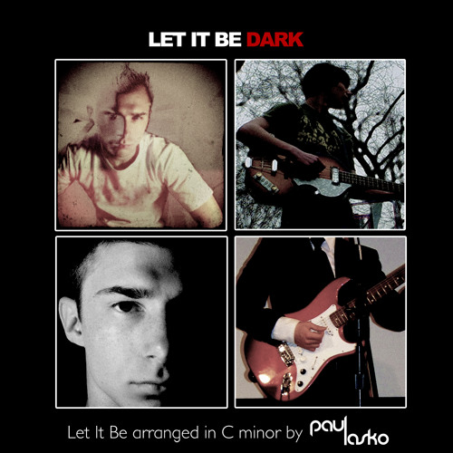 Let It Be Dark