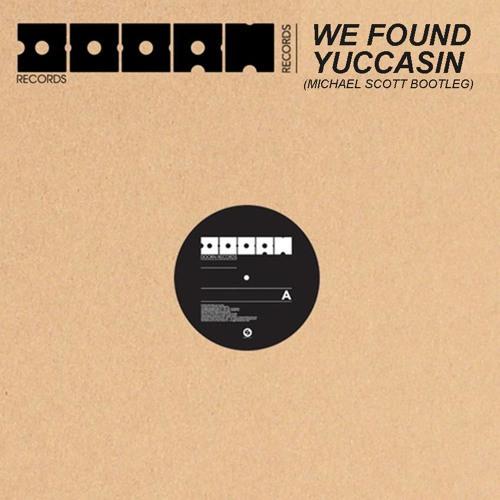 We Found Yuccasin (Michael Scott Bootleg) - Inpetto vs. Rihanna