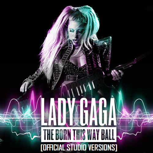 Highway Unicorn (Road To Love) (Born This Way Ball Studio Versions) - Lady Gaga