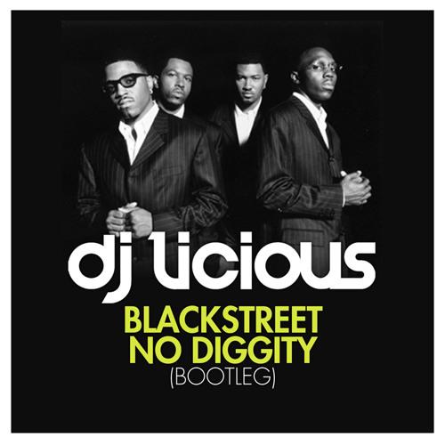 Blackstreet - No Diggity (DJ Licious Bootleg)