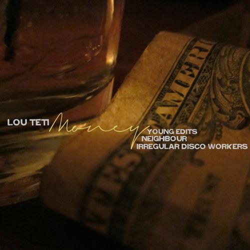 Lou Teti - Money (Irregular Disco Workers Remix)