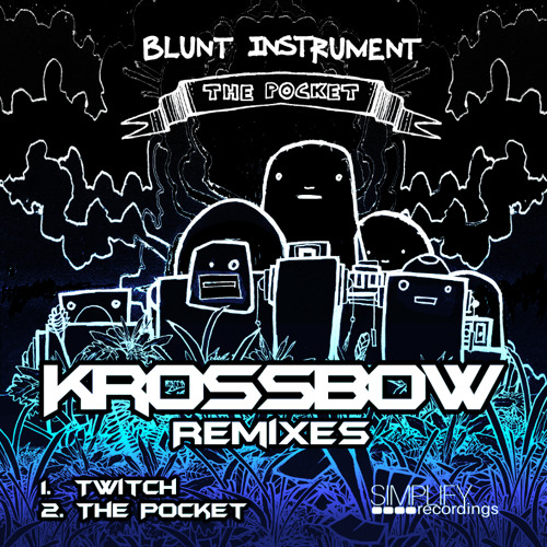 Blunt Instrument - Twitch (Krossbow Remix) (Out Now on Simplify Recordings!)