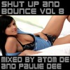 Shut Up And Bounce Volume 08 Mixed And Compiled By Paulie Dee July 2012