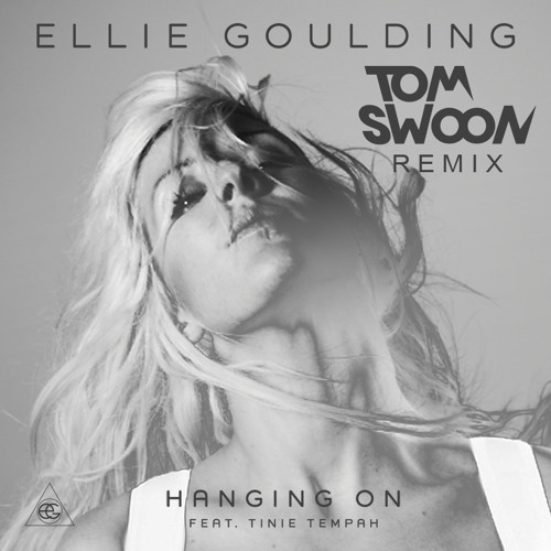 Ellie Goulding - Hanging On (Tom Swoon Remix)
