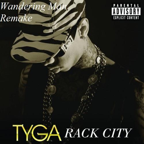 Tyga - Rack City (Wandering Man Remake) [Explicit]