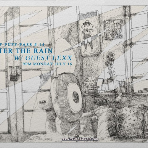 Puff Puff Pass #14 - After The Rain (w/guest Lexx)