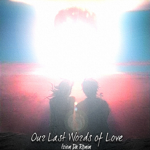 ✪ Our Last Words of Love (1st Prize awarded at KVR Audio)