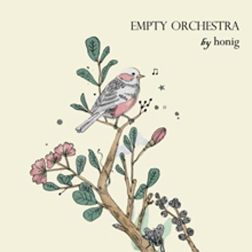 Honig - In My Drunken Head (Empty Orchestra)