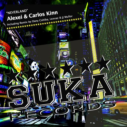 Alexei & Carlos Kinn - Neverland (Lexvaz & JJ Mullor Remix) [Suka Records]
