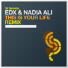 EDX & Nadia Ali - This Is Your Life (Dimitri Vangelis & Wyman Remix) [PINKSTAR/S2] PREVIEW